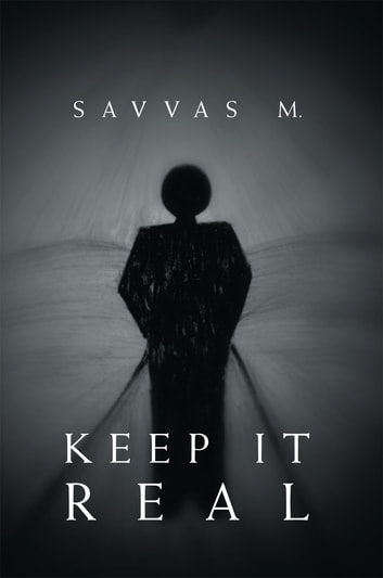 Keep It Real - The Truth About Reality ebook by Savvas M.