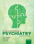Shorter Oxford Textbook of Psychiatry ebook by Paul Harrison, Philip Cowen, Tom Burns,...