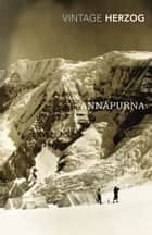 Annapurna - The First Conquest of an 8000-Metre Peak ebook by Maurice Herzog, Joe Simpson