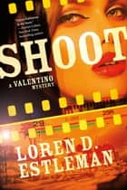 Shoot ebook by Loren D. Estleman