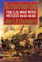 So Far from God ebook by John S.D. Eisenhower