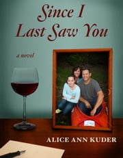 Since I Last Saw You ebook by Alice Ann Kuder