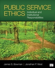 Public Service Ethics - Individual and Institutional Responsibilities ebook by Dr. James S. Bowman,Dr. Jonathan P. West