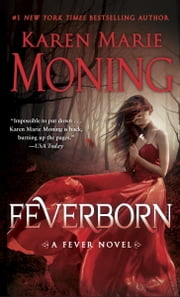 Feverborn - A Fever Novel ebook by Karen Marie Moning