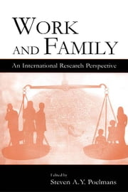Work and Family - An International Research Perspective ebook by Steven A.Y. Poelmans