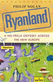 Ryanland - A no-frills odyssey across the new Europe ebook by Philip Nolan