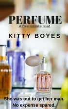 Perfume ebook by Kitty Boyes
