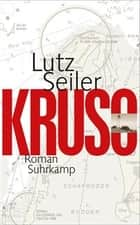Kruso - Roman ebook by Lutz Seiler