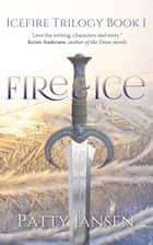 Fire & Ice (Book 1 Icefire Trilogy) ebook by Patty Jansen