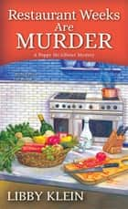 Restaurant Weeks Are Murder ebook by Libby Klein