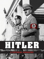 Hitler - A Pictorial Biography ebook by Peter Schwartz