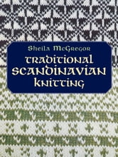 Traditional Scandinavian Knitting ebook by Sheila McGregor