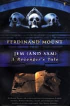 Jem (and Sam) ebook by Ferdinand Mount