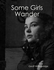 Some Girls Wander ebook by Geoff Woodbridge