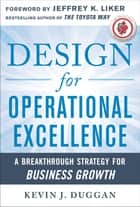 Design for Operational Excellence: A Breakthrough Strategy for Business Growth ebook by Kevin J. Duggan