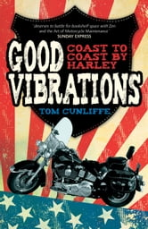 Good Vibrations: Coast to Coast by Harley ebook by Tom Cunliffe