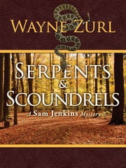 Serpents & Scoundrels ebook by Wayne Zurl