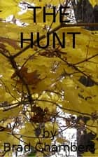 The Hunt ebook by Brad Chambers