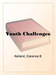 Youth Challenges ebook by Clarence B Kelland