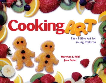 Cooking Art - Easy Edible Art for Young Children ebook by MaryAnn Kohl,Jean Potter