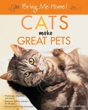 Bring Me Home! Cats Make Great Pets ebook by Margaret H. Bonham