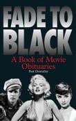 Fade to Black: Movie Obituaries