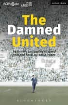 The Damned United ebook by David Peace, Mr Anders Lustgarten
