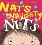 Nat's Naughty Nits ebook by Giles Andreae, Jess Mikhail