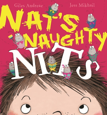 Nat's Naughty Nits ebook by Giles Andreae