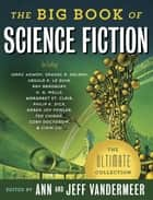 The Big Book of Science Fiction ebook by Ann Vandermeer, Jeff VanderMeer