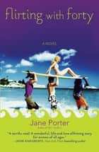 Flirting with Forty ebook by Jane Porter
