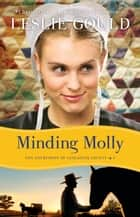 Minding Molly (The Courtships of Lancaster County Book #3) ebook by