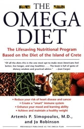 The Omega Diet - The Lifesaving Nutritional Program Based on the Best of the Mediterranean Diets ebook by Artemis P. Simopoulos,Jo Robinson