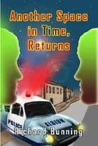 Another Space in Time, Returns ebook by Richard Bunning
