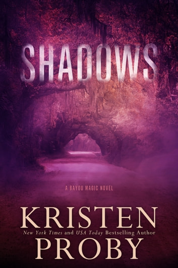 Shadows - A Bayou Magic Novel ebook by Kristen Proby