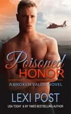 Poisoned Honor - Broken Valor, #2 ebook by Lexi Post