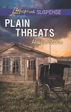 Plain Threats (Mills & Boon Love Inspired Suspense) ebook by Alison Stone