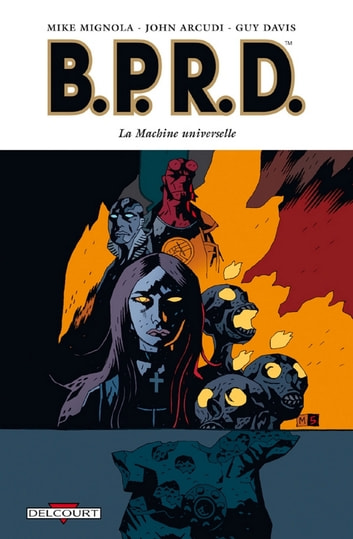 BPRD T06 - La Machine universelle eBook by Guy Davis,Mike Mignola
