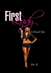 First Lady ebook by Mz. K.