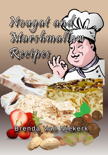 Nougat and Marshmallow Recipes ebook by Brenda Van Niekerk