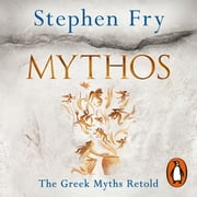 Mythos - A Retelling of the Myths of Ancient Greece audiobook by Stephen Fry