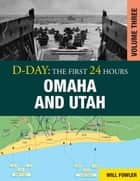 D-Day: Omaha and Utah Vol 3 ebook by Will Fowler
