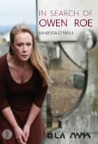 In Search of Owen Roe ebook by Vanessa O'Neill