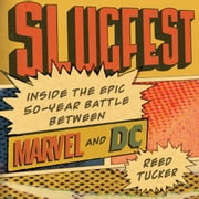 Slugfest - Inside the Epic, 50-Year Battle Between Marvel and DC audiobook by Reed Tucker