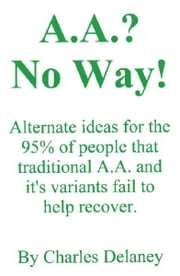 AA? No Way!!! ebook by Charles Delaney