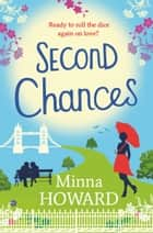 Second Chances - A wonderful, warm novel about finding love where you least expect it ebook by