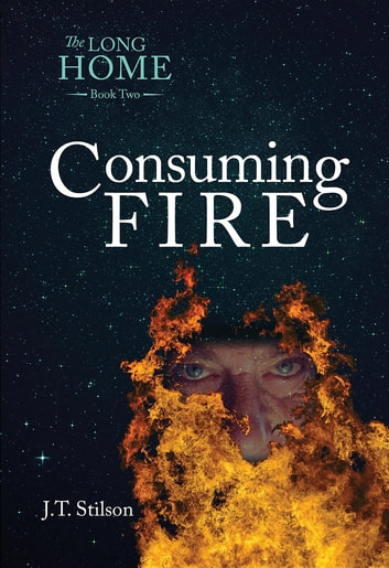 The Long Home - Consuming Fire ebook by J.T. Stilson