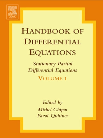 Handbook of differential equations stationary partial differential handbook of differential equations stationary partial differential equations ebook by michel chipotpavol quittner fandeluxe Image collections