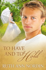 To Have and To Hold ebook by Ruth Ann Nordin