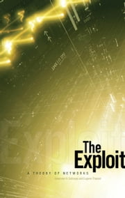 The Exploit - A Theory of Networks ebook by Alexander R. Galloway,Eugene Thacker